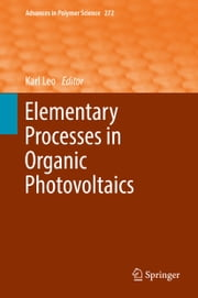 Elementary Processes in Organic Photovoltaics ebook by Karl Leo