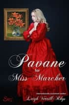 Pavane for Miss Marcher ebook by Leigh Verrill-Rhys