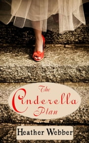 The Cinderella Plan ebook by Heather Webber