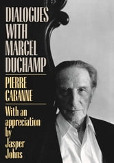 Dialogues With Marcel Duchamp ebook by Pierre Cabanne