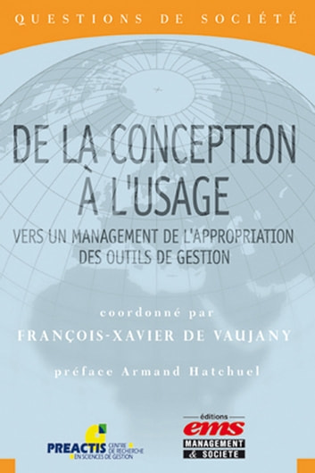De la conception à l'usage - Vers un management de l'appropriation des outils de gestion ebook by François-Xavier DE VAUJANY