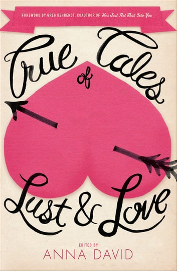 True Tales of Lust & Love ebook by Anna David