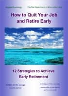 How to Quit Your Job and Retire Early ebook by Karl Thompson