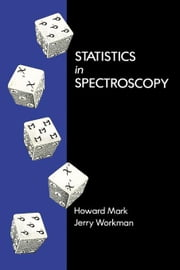 Statistics in Spectroscopy ebook by Mark, Howard