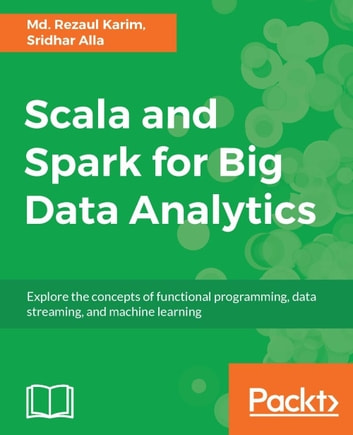 Steps in scala an introduction to object functional programming array scala and spark for big data analytics ebook by md rezaul karim rh kobo fandeluxe Images
