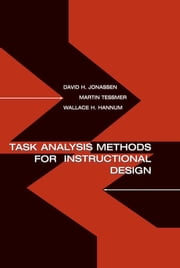 Task Analysis Methods for Instructional Design ebook by David H. Jonassen,Martin Tessmer,Wallace H. Hannum
