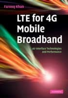 LTE for 4G Mobile Broadband ebook by Farooq Khan