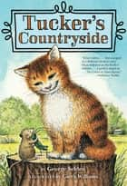Tucker's Countryside ebook by George Selden,Garth Williams