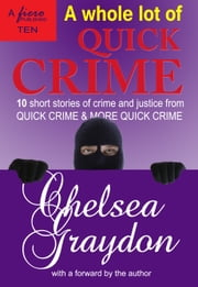 A Whole Lot of Quick Crime ebook by Chelsea Graydon