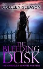 The Bleeding Dusk - Victoria Book 3 ebook by Colleen Gleason