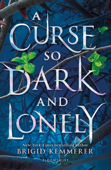 A Curse So Dark and Lonely ebook by Brigid Kemmerer