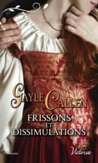 Frissons et dissimulations ebook by Gayle Callen