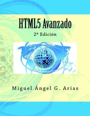 HTML5 Avanzado ebook by Miguel Ángel G. Arias