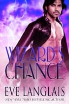 Wizard's Chance ebook by Eve Langlais
