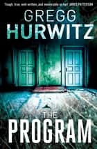 The Program ebook by Gregg Hurwitz