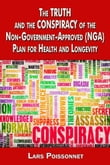 The Truth and Conspiracy of the Non-Government-Approved (NGA) Plan for Health and Longevity