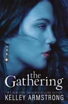 The Gathering ebook by Kelley Armstrong