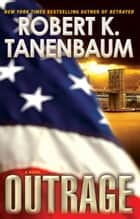 Outrage ebook by Robert K. Tanenbaum