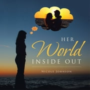 HER WORLD INSIDE OUT ebook by Nicole Johnson