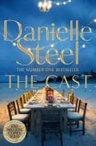 The Cast ebook by Danielle Steel