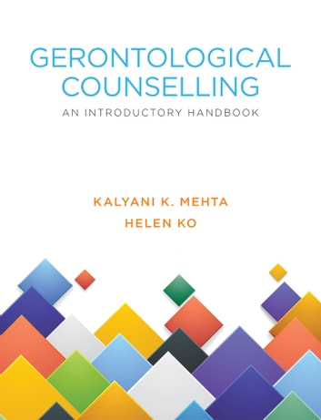 GERONTOLOGICAL COUNSELLING ebook by KALYANI K. MEHTA & HELEN