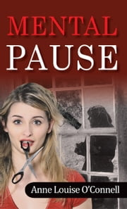 Mental Pause ebook by Anne Louise O'Connell
