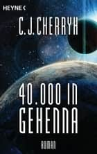 40000 in Gehenna - Roman ebook by Carolyn J. Cherryh, Thomas Schichtel
