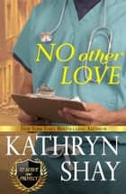No Other Love ebook by Kathryn Shay