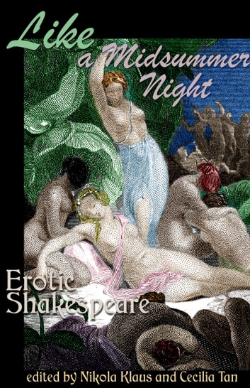 Like A Midsummer Night: Erotic Shakespeare ebook by Circlet Press Editorial Team