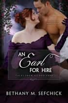 An Earl For Hire ebook by Bethany Sefchick