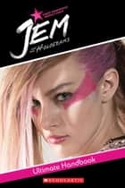 Jem and the Holograms Movie Handbook ebook by Howie Dewin