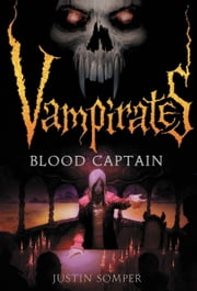 Vampirates: Blood Captain ebook by Justin Somper