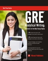 GRE Analytical Writing: Solutions to the Real Essay Topics ebook by Vibrant Publishers