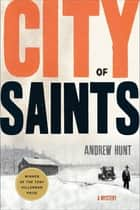 City of Saints - A Mystery ebook by Andrew Hunt
