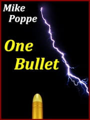One Bullet ebook by Mike Poppe