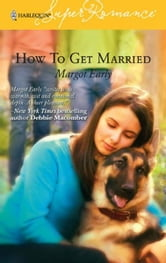 How To Get Married ebook by Margot Early