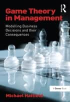 Game Theory in Management ebook by Michael Hatfield