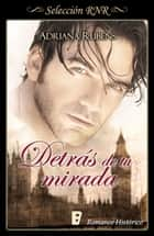 Detrás de tu mirada (Whitechapel 2) eBook by Adriana Rubens