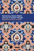 Democracy, Human Rights and Law in Islamic Thought ebook by Mohammed Abed Al-Jabri
