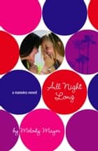 All Night Long: A Nannies Novel ebook by Melody Mayer