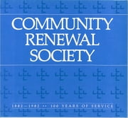Community Renewal Society - 1882-1982: 100 Years of Service ebook by David Lee Smith