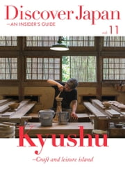 Discover Japan - AN INSIDER'S GUIDE Vol.11 ebook by