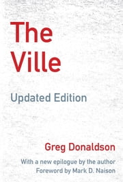 The Ville - Cops and Kids in Urban America, Updated Edition ebook by Greg Donaldson, the Author, Mark D. Naison
