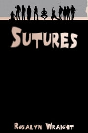 Sutures, Lesbian Adventure Club: Book 13 ebook by Rosalyn Wraight