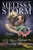 Somebody like you ebook by melissa storm 9781942771432 rakuten my heart belongs to only you ebook by melissa storm fandeluxe Document