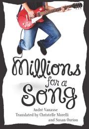 Millions for a Song ebook by André Vanasse,Susan Ouriou,Christelle Morelli
