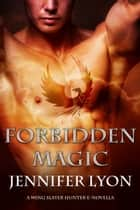 Forbidden Magic - A Novella ebook by Jennifer Lyon