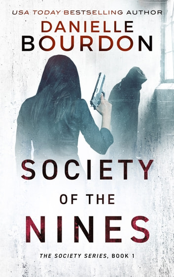 Society of the Nines ebook by Danielle Bourdon