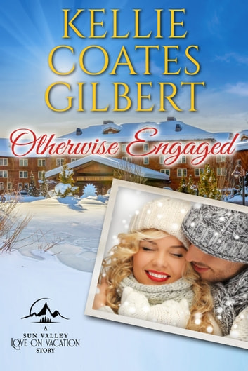 Otherwise Engaged - A Love on Vacation Book ebook by Kellie Coates Gilbert