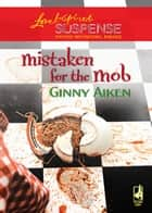 Mistaken For The Mob ebook by Ginny Aiken